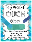 """My Worst OUCH Story"" Common Core Personal Narrative Writing Unit"