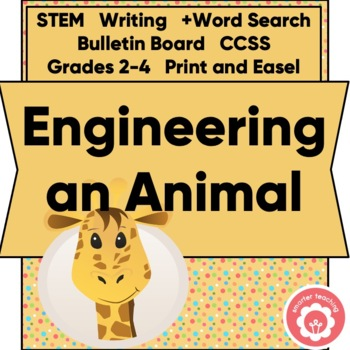 Animal Study: Engineering An Animal STEM Grades 2-4