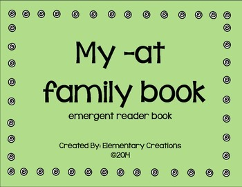 My -at word family emergent reader book