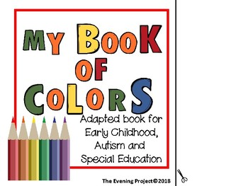My book of colors-adapted book for Early Childhood, Autism and Special Education
