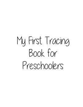 My first tracing book for preschoolers and kids ages 3 to 5