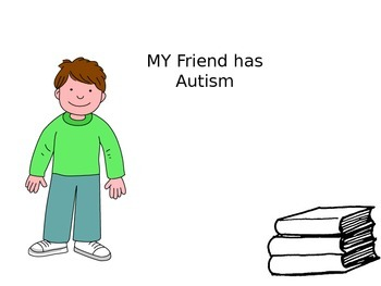 My friend has Autism social story