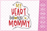 My heart belongs to mommy quote,Valentine's Day,Cutting file