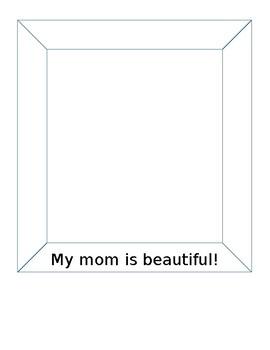 My mom is beautiful activity