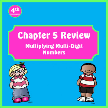 MyMath Chapter 5 Review- Multiplying 2 Digit Numbers- 4th Grade