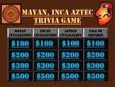 Mayan, Inca, Aztec, Trivia Game Like Jeopardy