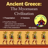 Ancient Greece: Mycenaean Civilization PowerPoint Presentation