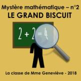 Mystère mathématique no2 - LE GRAND BISCUIT