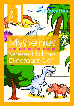 Mysteries - Where Did the Dinosaurs Go? - Grade 1