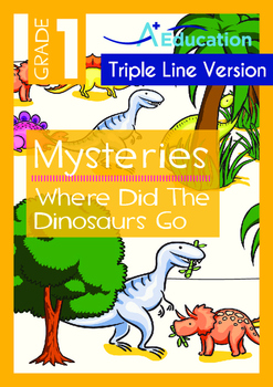 Mysteries - Where Did The Dinosaurs Go - Grade 1 ('Triple-Track Writing Lines')
