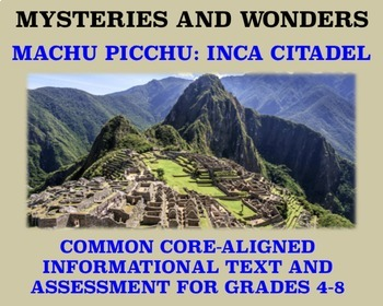 Mysteries and Wonders Passage and Assessment #27: Machu Picchu: Inca Citadel