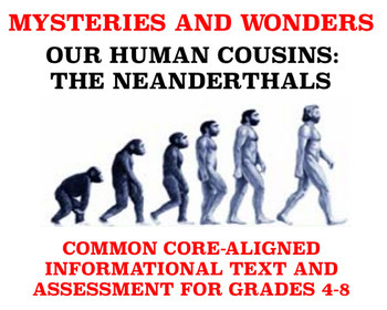 Mysteries and Wonders Passage and Assessment #36: Human Cousins: Neanderthals