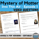 PBS The Mystery of Matter: Search for the Elements-Into Thin Air-video worksheet