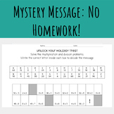 Mystery Message : No Homework for the Holidays!