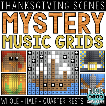 Mystery Music Grids- Thanksgiving Scenes (Whole/Half/Quarter Rest Values)