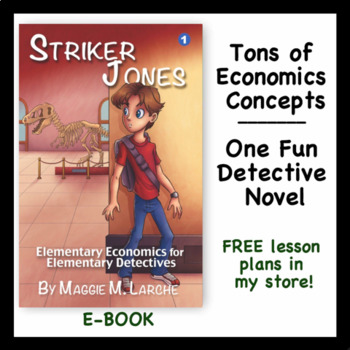 Economics Taught through Kids Detective Novel (Striker Jones e-book)