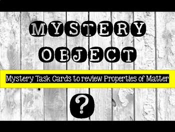Mystery Objects: Properties of Matter