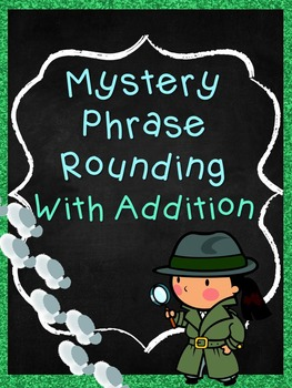 Mystery Phrase Rounding to tens and hundreds