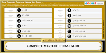 Mystery Phrase:Solve using Square Root Property (Google Interactive & Hard Copy)
