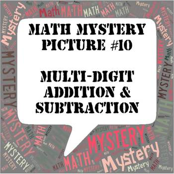 Mystery Picture #10 Multi-Digit Addition and Subtraction