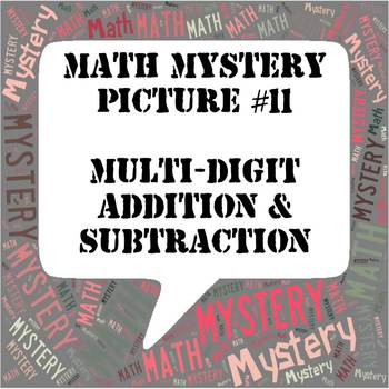 Mystery Picture #11 Multi-Digit Addition and Subtraction