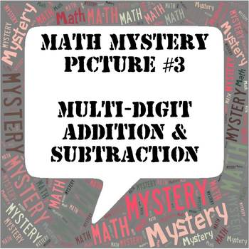 Mystery Picture #3 (Willie - Duck Dynasty) Multi-Digit Addition and Subtraction