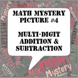 Mystery Picture #4 Multi-Digit Addition and Subtraction
