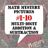 Mystery Pictures #1-10 BUNDLE Multi-Digit Addition and Subtraction