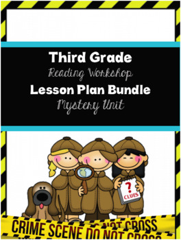 TC Mystery Reading Workshop 3rd Grade Lesson Plan Bundle