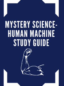 Mystery Science Human Machine Study Guide