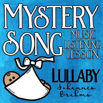 Mystery Song Music Listening: Brahms' Lullaby