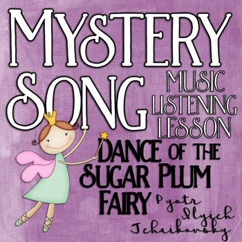 Mystery Song Music Listening: Dance of the Sugar Plum Fairy