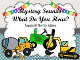 Mystery Sounds: What Do You Hear? - Sounds of the City Edition:  PPT Format