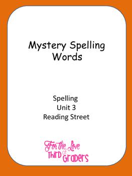 Mystery Spelling  Words Spelling Unit 3 Reading Street