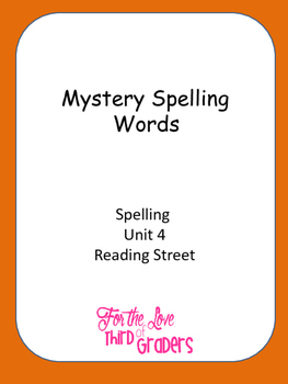 Mystery Spelling  Words Spelling  Unit 4 Reading Street