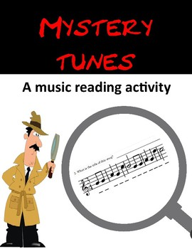 Mystery Tunes:  A music reading activity.