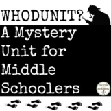 Middle School ELA Mystery Unit for Middle Schoolers - WhoDunIt? (CCSS)