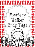 Mystery Walker Brag Tags