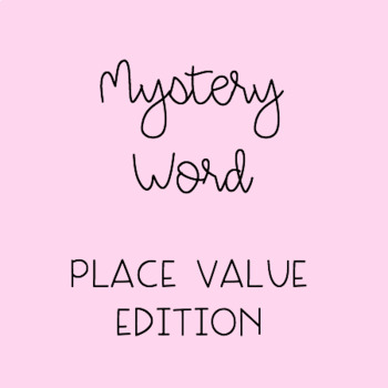 Mystery Word - Place Value Edition