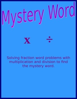 Fraction Word Problems - Mystery Word -Multiplication and division