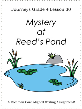 Mystery at Reed's Pond--Writing Prompt-Journeys Grade 4-Lesson 30
