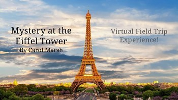 Mystery at the Eiffel Tower By Carol Marsh Virtual Field Trip Experience!