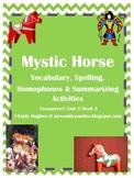 Mystic Horse Vocabulary, Spelling & Summarizing Activities