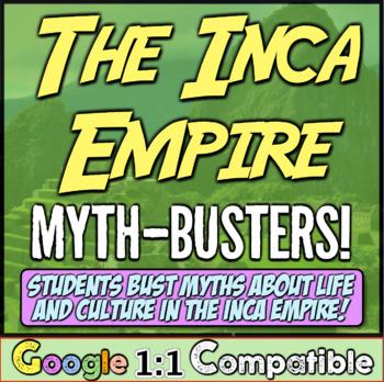 Inca Empire Myth-Busters! Students explore Inca culture, life, & religion!