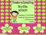 Myth SCOOT- Theme, Inferences, Drawing Conclusions, Compar