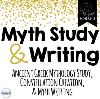 Myth Study and Writing Unit - A Spiral Studies Mini-Unit