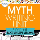 Myth Writing Unit - 8 days of writing lessons! (PDF and Digital Versions)