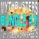 Mythbusters : Bundle #3 (10 Video Worksheets and More!) - SUB PLANS