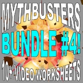 Mythbusters : Bundle #4 (10 Video Worksheets and More!)