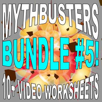 Mythbusters : Bundle #5 (10 Video Worksheets and More!) - SUB PLANS